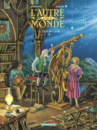 L'autre monde : cycle 2. Volume 1, Le mal de lune