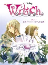 Witch. Volume 12, A toi pour toujours