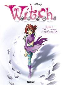 Witch. Volume 6, Illusions et mensonges
