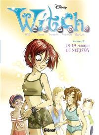 Witch : saison 2. Volume 4, La marque de Nérissa