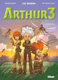 Arthur 3 : la guerre des deux mondes : la BD du film