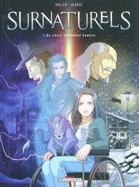 Surnaturels. Volume 1, Un choix tellement humain