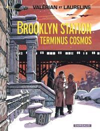 Valérian et Laureline. Volume 10, Brooklyn station, terminus cosmos