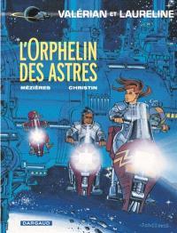 Valérian et Laureline. Volume 17, L'orphelin des astres