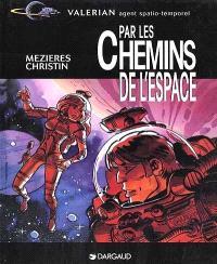Valérian, agent spatio-temporel, Par les chemins de l'espace