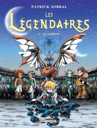 Les Légendaires : les épreuves du gardien