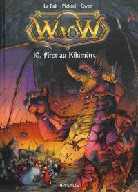Waow. Volume 10, First au Kikimètre