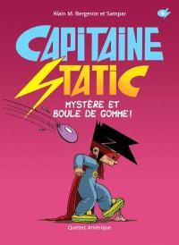 Capitaine Static. Volume 6, Mystère et boule de gomme!