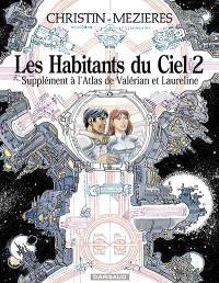 Les habitants du ciel 2 : supplément à l'atlas de Valérian et Laureline