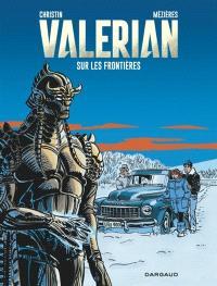 Valérian, agent spatio-temporel. Volume 13, Sur les frontières