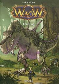Waow. Volume 7, Levelling !