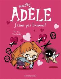 Mortelle Adèle. Volume 4, J'aime pas l'amour
