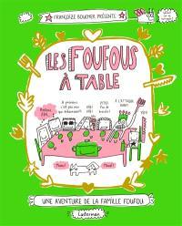 Une aventure de la famille Foufou. Volume 1, Les Foufous à table