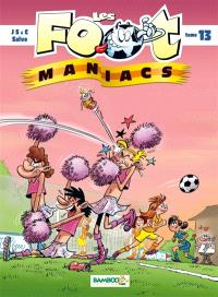 Les foot-maniacs. Volume 13