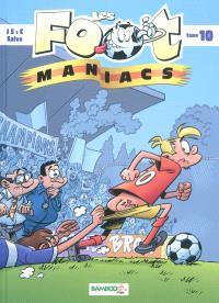 Les foot-maniacs. Volume 10