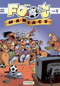 Les foot-maniacs. Volume 3