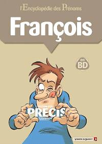 L'encyclopédie des prénoms : en BD. Volume 19, François