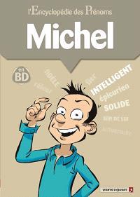 L'encyclopédie des prénoms : en BD. Volume 31, Michel