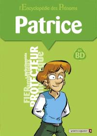 L'encyclopédie des prénoms : en BD. Volume 39, Patrice