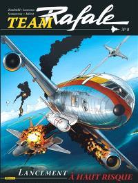Team Rafale. Volume 8, Lancement à haut risque