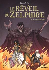 Le réveil du Zelphire. Volume 03, Au coeur du mal