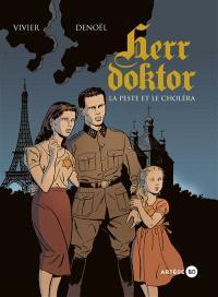 Herr doktor. Volume 1, La peste et le choléra