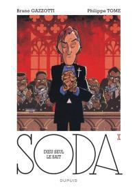 Soda. Volume 10, Dieu seul le sait