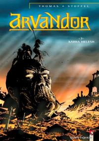 Arvandor. Volume 3, Karra-Helesh
