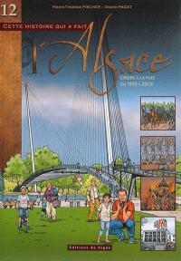 Cette histoire qui a fait l'Alsace. Volume 12, Croire à la paix (de 1919 à 2013)