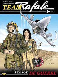 Team Rafale. Volume 2, Trésor de guerre