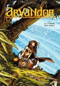 Arvandor. Volume 2, Le champ des âmes