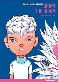 Brian the brain : un technomélodrame du XXIe siècle