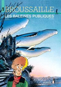 Broussaille. Volume 1, Les baleines publiques