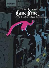 Comix remix. Volume 2, La République des monstres