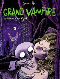 Grand vampire. Volume 1, Cupidon s'en fout