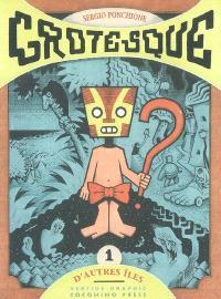 Grotesque. Volume 1, D'autres îles