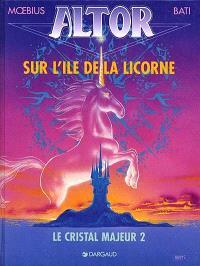 Le cristal majeur. Volume 2, Sur l'île de la licorne