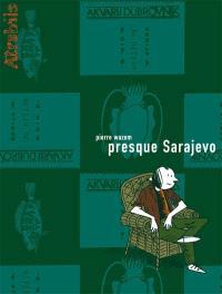 Presque Sarajevo