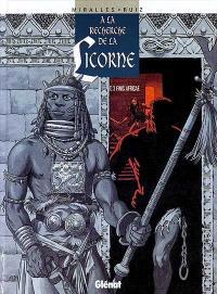 A la recherche de la licorne. Volume 3, Finis Africae