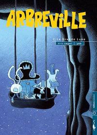 Arbreville. Volume 2, La grande lune