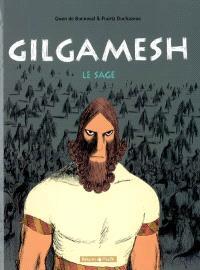 Gilgamesh. Volume 2, Le sage
