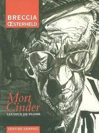 Mort Cinder. Volume 1, Les yeux de plomb