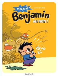 Méchant Benjamin. Volume 1, Ah non !