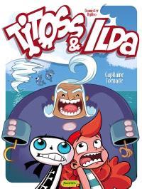 Titoss et Ilda. Volume 2, Capitaine Tornade