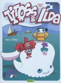 Titoss et Ilda. Volume 3, Sauvez Moby !