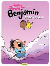 Méchant Benjamin. Volume 4, Bébé nougat