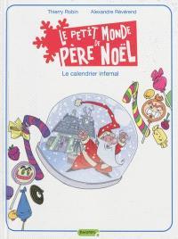 Le petit monde de Père Noël. Volume 3, Le calendrier infernal