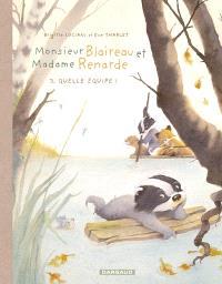 Monsieur Blaireau et Madame Renarde. Volume 3, Quelle équipe !