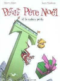 Petit Père Noël. Volume 5, Petit Père Noël et le cadeau perdu