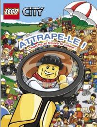 Lego City : attrape-le ! : cherche et trouve le voleur !